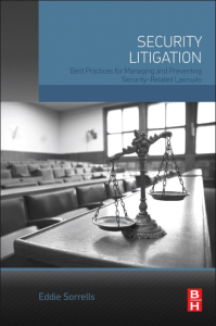Security litigation : best practices for managing and preventing security-related lawsuits