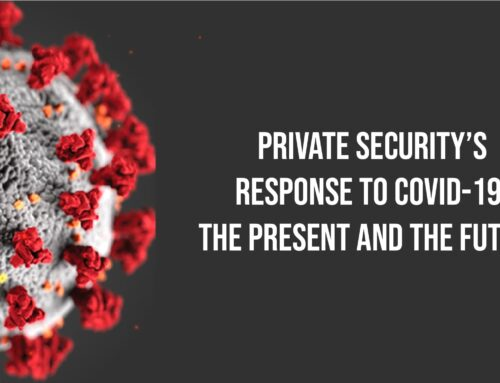 Private Security's response to COVID-19: The Present and the Future